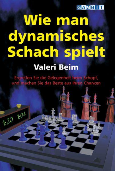 Schachbuch Wie man dynamisches Schach spielt