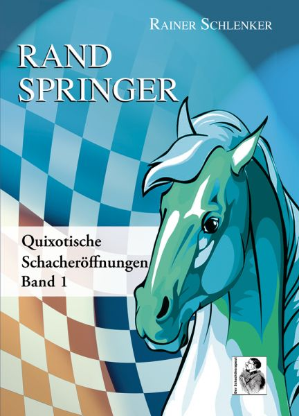 Schachbuch Randspringer Quixotische Schacheröffnungen Band 1
