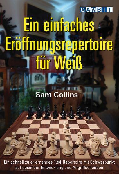 Schachbuch Ein einfaches Eröffnungsrepertoire für Weiß