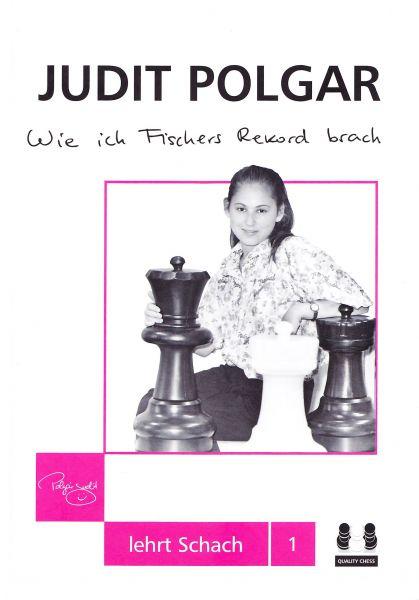Schachbuch: Wie ich Fischers Rekord brach - Judit Polgar lehrt Schach 1