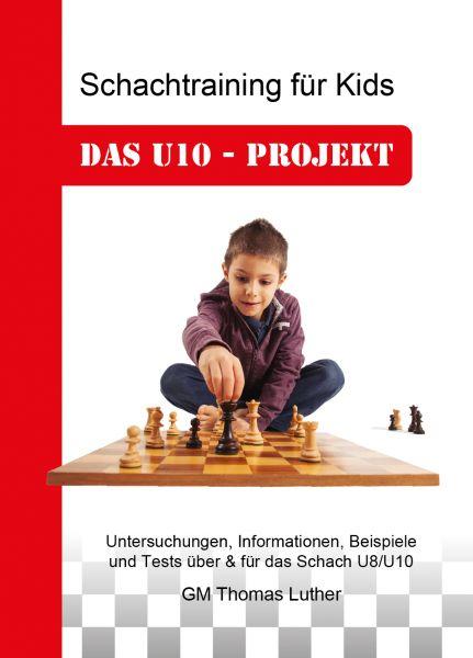 Schachbuch Das U10 - Projekt Schachtraining für Kids