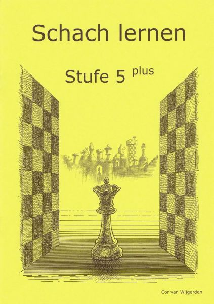 Schach lernen - Stufe 5 plus Schülerheft