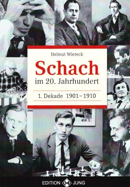 Schachbuch Schach im 20. Jahrhundert - 1. Dekade 1901 - 1910