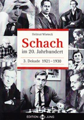 Schachbuch Schach im 20. Jahrhundert - 3. Dekade 1921 - 1930