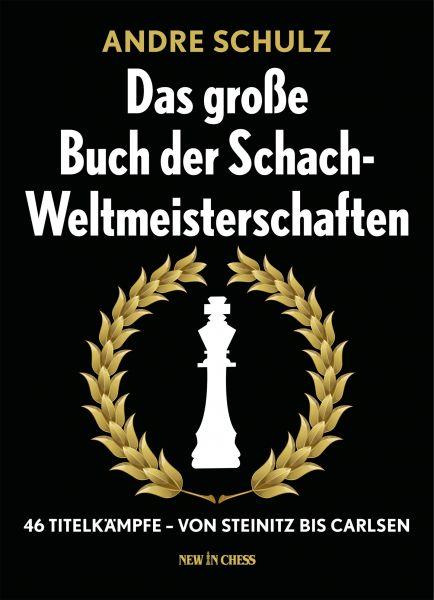 Schachbuch Das große Buch der Schachweltmeisterschaften