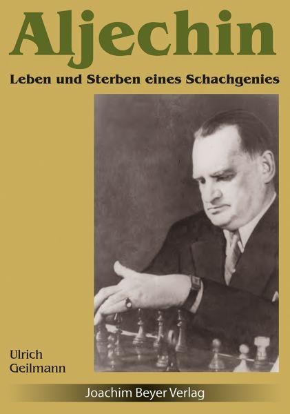 Schachbuch Aljechin - Leben und Sterben eines Schachgenies