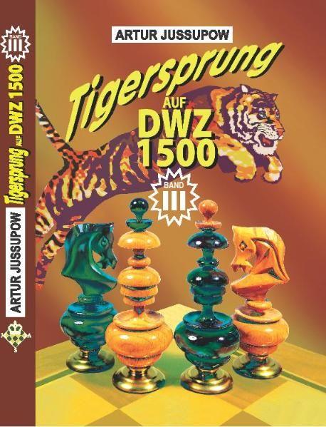 Schachbuch: Tigersprung auf DWZ 1500 Band III
