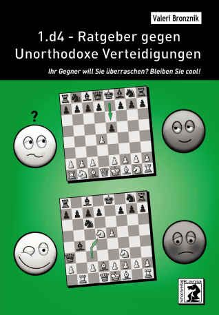 Schachbuch 1.d4 - Ratgeber gegen Unorthodoxe Verteidigungen