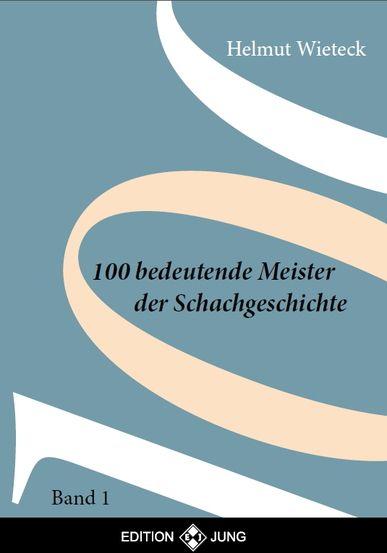 Schachbuch 100 bedeutende Meister der Schachgeschichte Band 1
