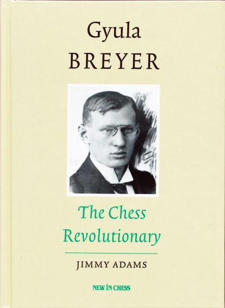 Schachbuch Gyula Breyer - The Chess Revolutionary