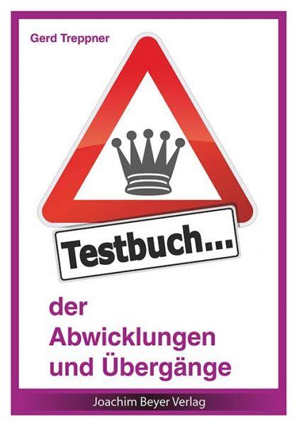 Schachbuch Testbuch der Abwicklungen und Übergänge