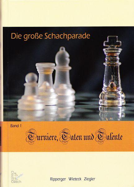 Schachbuch Die große Schachparade Band 1 - Turniere, Taten und Talente