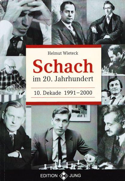 Schachbuch Schach im 20. Jahrhundert - 10. Dekade 1991 - 2000