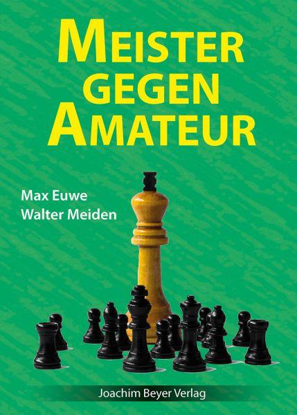 Schachbuch Meister gegen Amateur