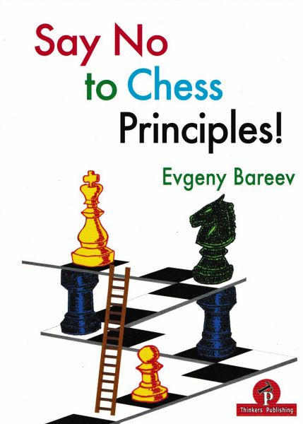 Schachbuch Say No to Chess Principles!