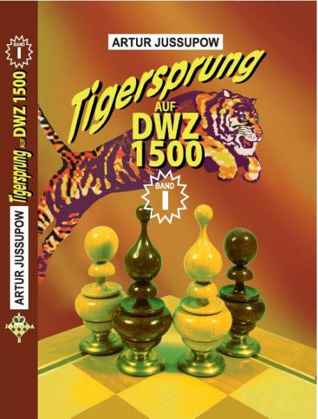 Tigersprung auf DWZ 1500 Band I