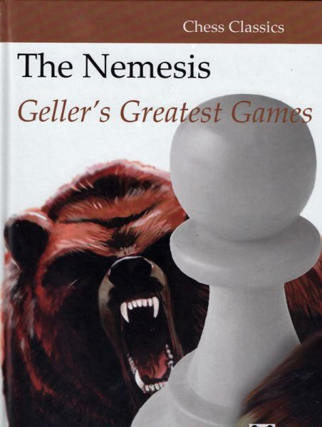 Schachbuch The Nemesis Geller´s Greatest Games