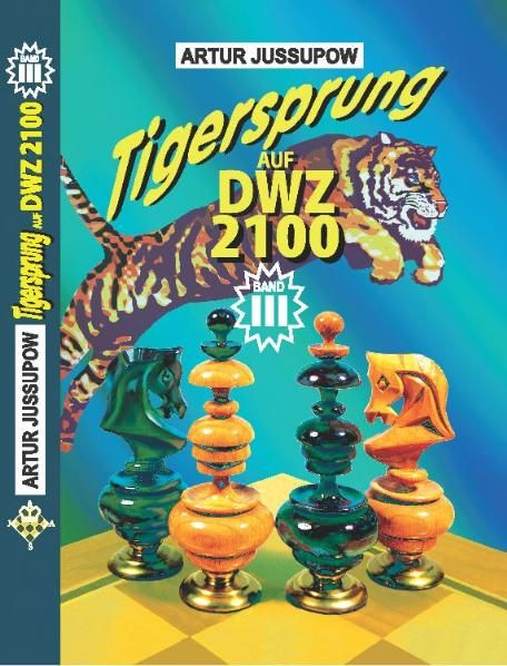 Schachbuch: Tigersprung auf DWZ 2100 Band III