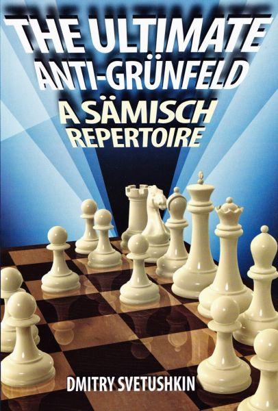 Schachbuch The Ultimate Anti-Grünfeld - A Sämisch Repertoire