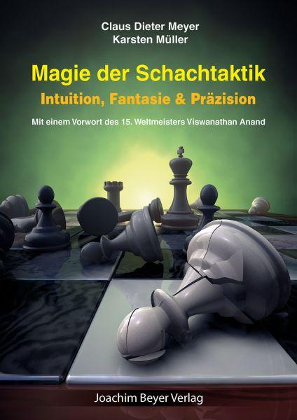 Schachbuch Magie der Schachtaktik - Intuition, Fantasie & Präzision