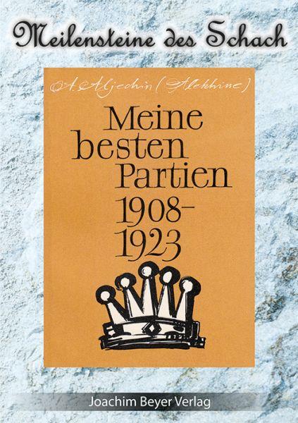 Schachbuch Meine besten Partien 1908 - 1923