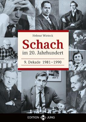 Schachbuch Schach im 20. Jahrhundert - 9. Dekade 1981 - 1990