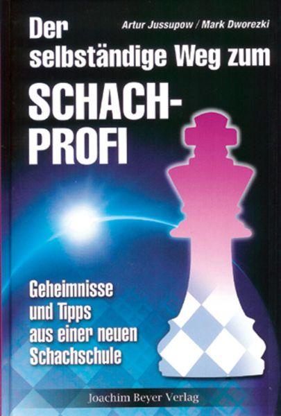 Schachbuch Der selbständige Weg zum Schachprofi
