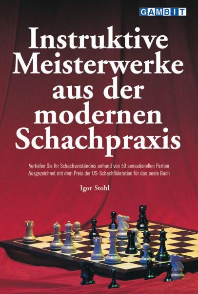 Schachbuch Instruktive Meisterwerke aus der modernen Schachpraxis