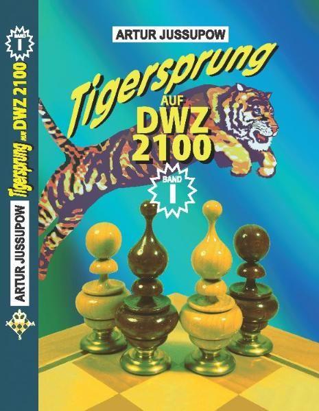 Schachbuch: Tigersprung auf DWZ 2100 Band I