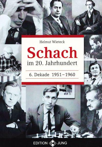 Schachbuch Schach im 20. Jahrhundert - 6. Dekade 1951 - 1960