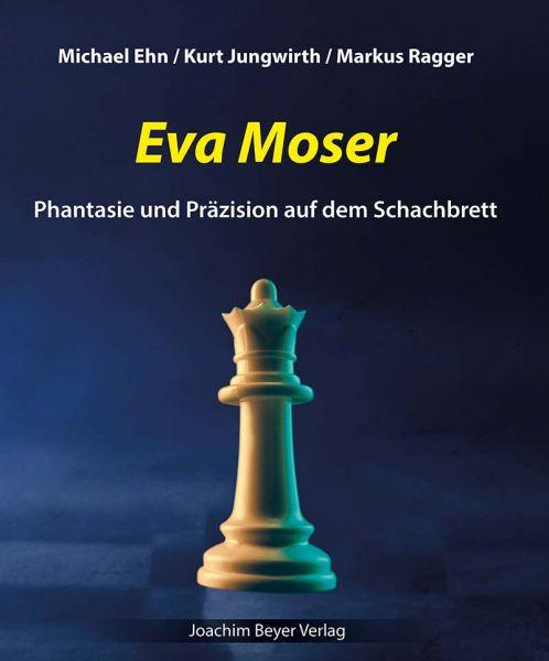 Eva Moser - Phantasie und Präzision auf dem Schachbrett
