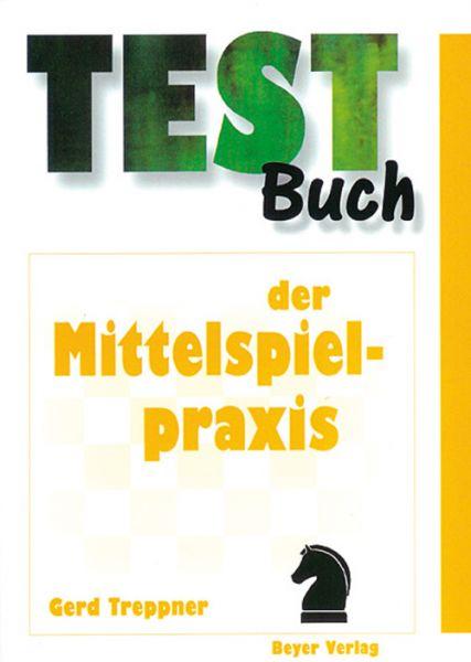 Schachbuch Testbuch der Mittelspielpraxis
