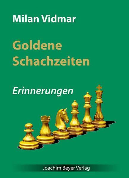 Schachbuch Goldene Schachzeiten