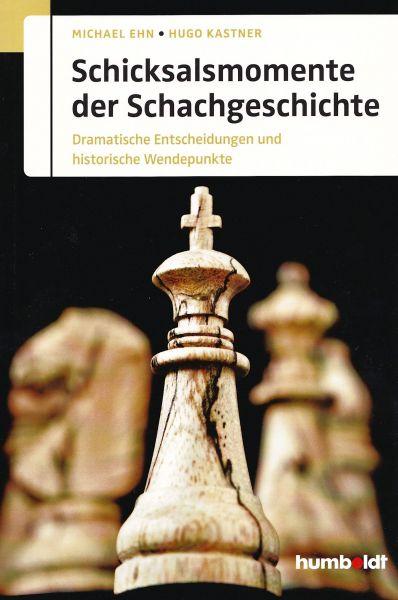 Schachbuch Schicksalsmomente der Schachgeschichte