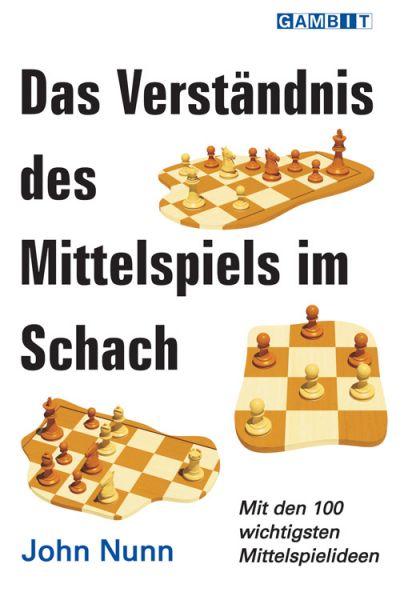 Schachbuch Das Verständnis des Mittelspiels im Schach