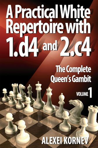 Schachbuch A Pratical White Repertoire with 1.d4 and 2.c4 - The complete Queen´s Gambit Vol. 1
