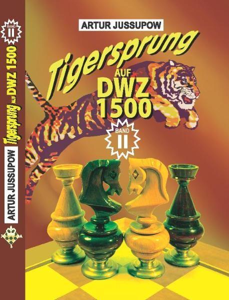 Tigersprung auf DWZ 1500 Band II