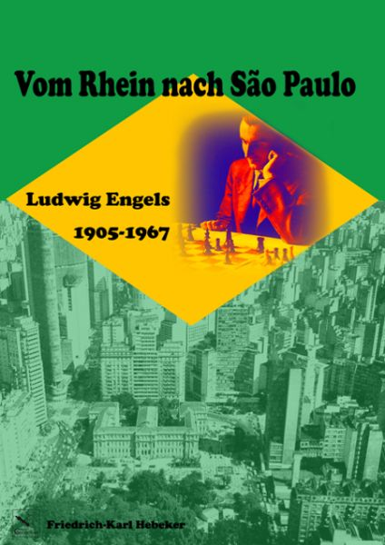 Schachbuch Vom Rhein nach Sao Paulo - Ludwig Engels 1905 - 1967