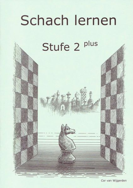 Schach lernen - Stufe 2 plus Schülerheft