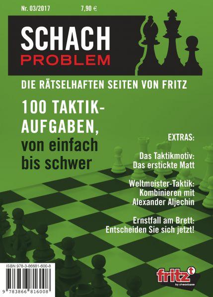 Schachbuch Schach Problem - Die rätselhaften Seiten von Fritz 03/2017