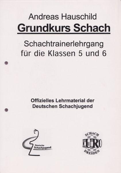 Schachbuch Grundkurs Schach / 5. und 6. Klasse