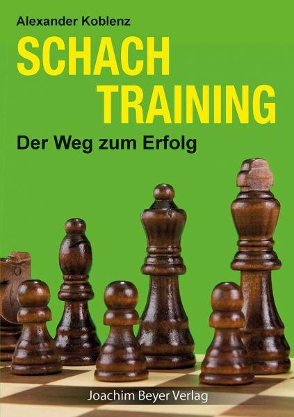 Schachbuch Schachtraining - Der Weg zum Erfolg