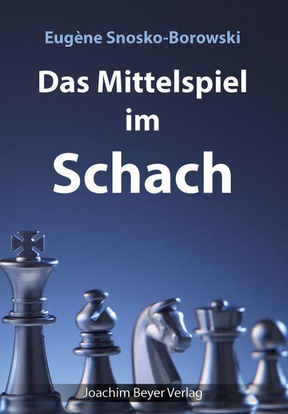 Schachbuch Das Mittelspiel im Schach