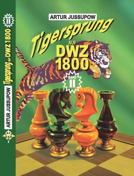 Schachbuch: Tigersprung auf DWZ 1800 Band II