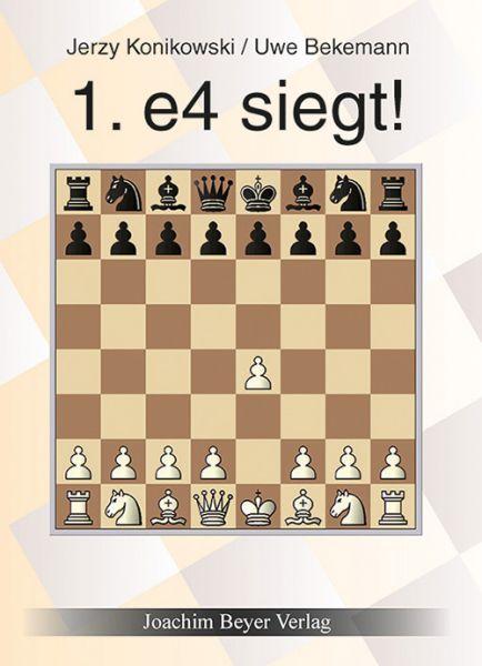 Schachbuch 1. e4 siegt!