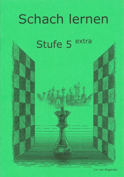 Schach lernen - Stufe 5 extra Schülerheft