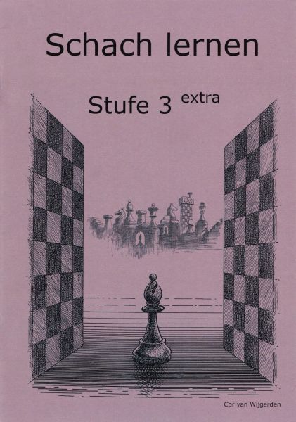 Schach lernen - Stufe 3 extra Schülerheft