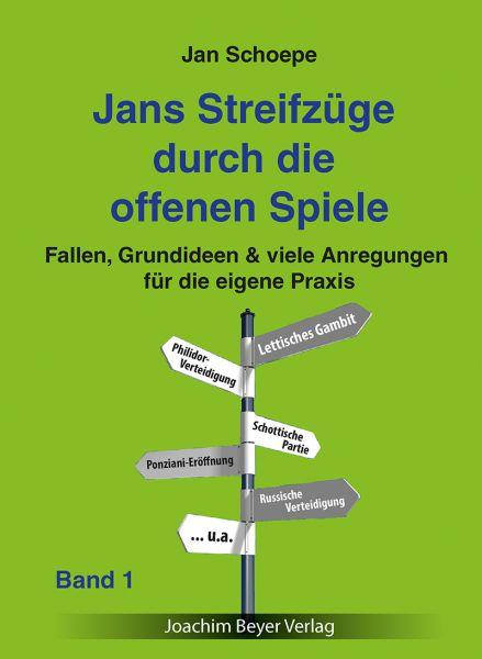 Schachbuch Jans Streifzüge durch die offenen Spiele Band 1