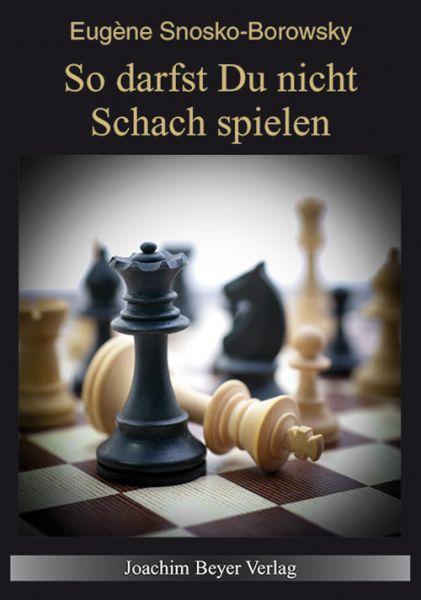 Schachbuch So darfst Du nicht Schach spielen
