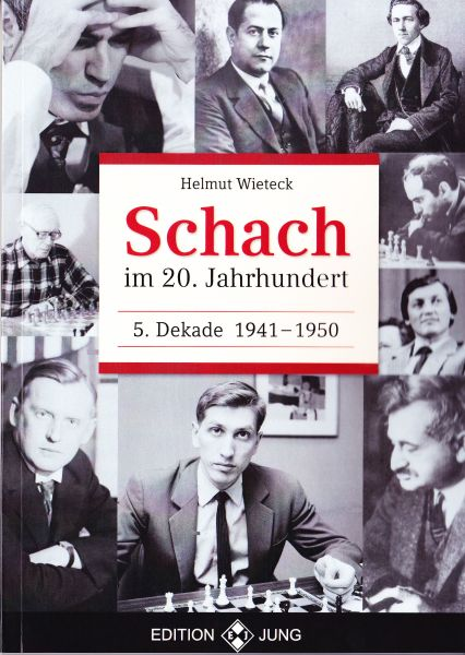 Schachbuch Schach im 20. Jahrhundert - 5. Dekade 1941 - 1950